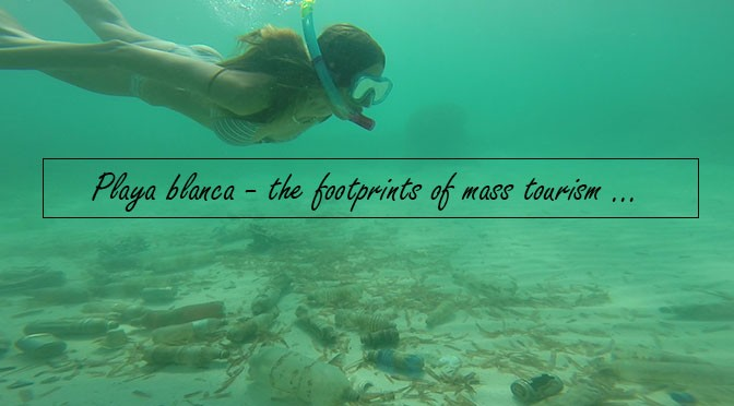 Playa blanca, the footprints of mass tourism
